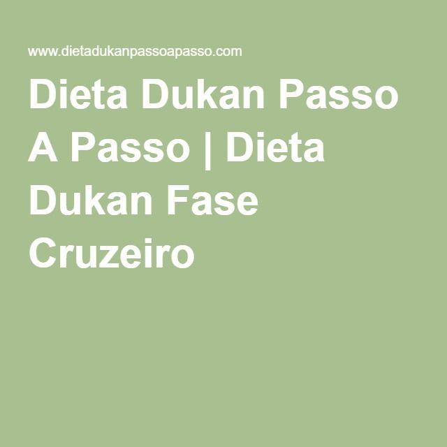 Dieta Dukan Passo A Passo   Dieta Dukan Fase Cruzeiro