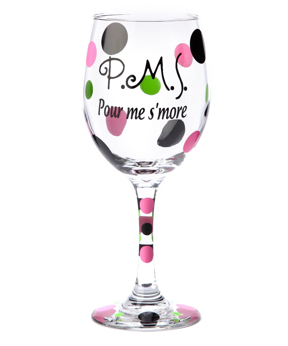 Sticky bizness 39 p m s pour me s 39 more 39 wineglass glasses for Cute quotes for wine glasses