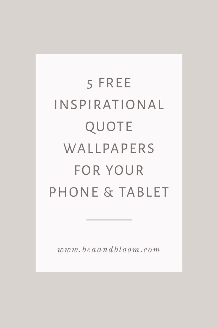 5 Free Inspirational Quote Wallpapers For Your Phone Tablet