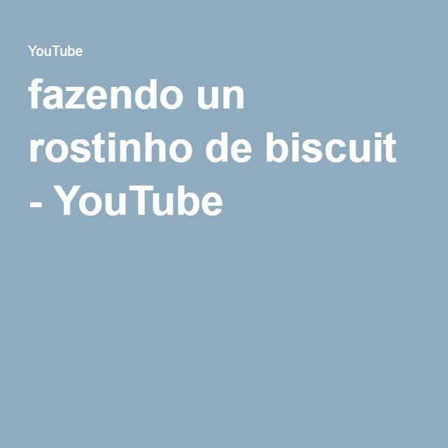 fazendo un rostinho de biscuit - YouTube