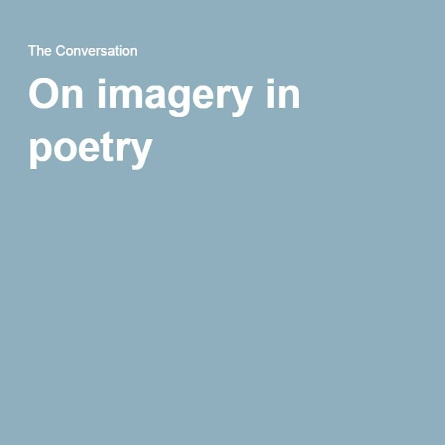 Write My Speech On Imagery In Poetry  Essay From The Conversation Make Will Online also How To Write A Business Essay On Imagery In Poetry  Essay From The Conversation  Poetry  Pinterest Custom Assignment Writing Service