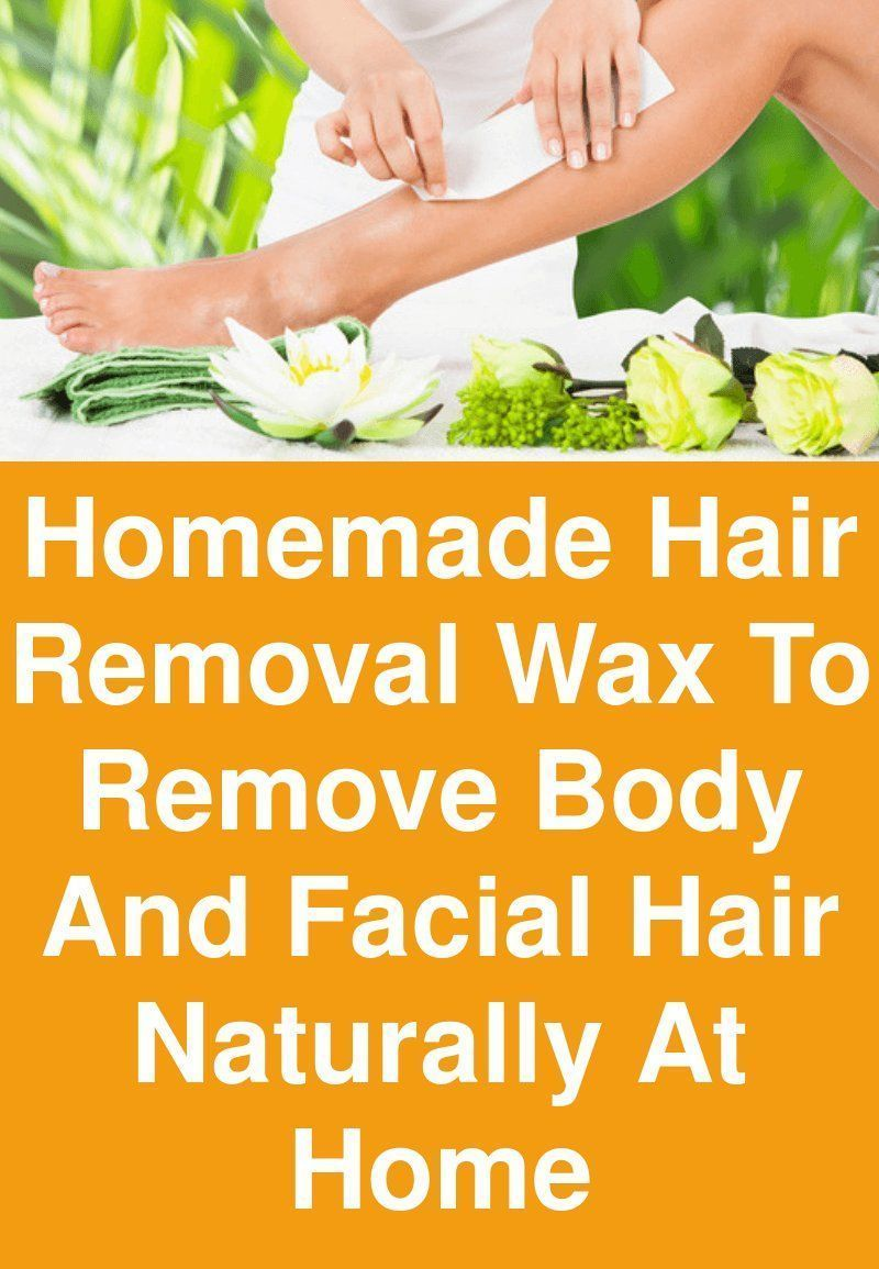 Homemade Hair Removal Wax To Remove Body and Facial Hair Naturally At Home Unwanted hair on the face and body can cause mortification as we all are conscious of our looks...