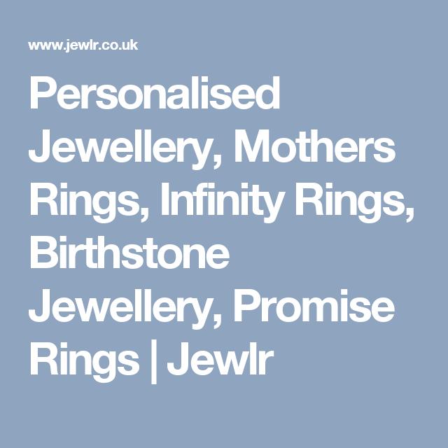 Personalised Jewellery, Mothers Rings, Infinity Rings, Birthstone Jewellery, Promise Rings | Jewlr