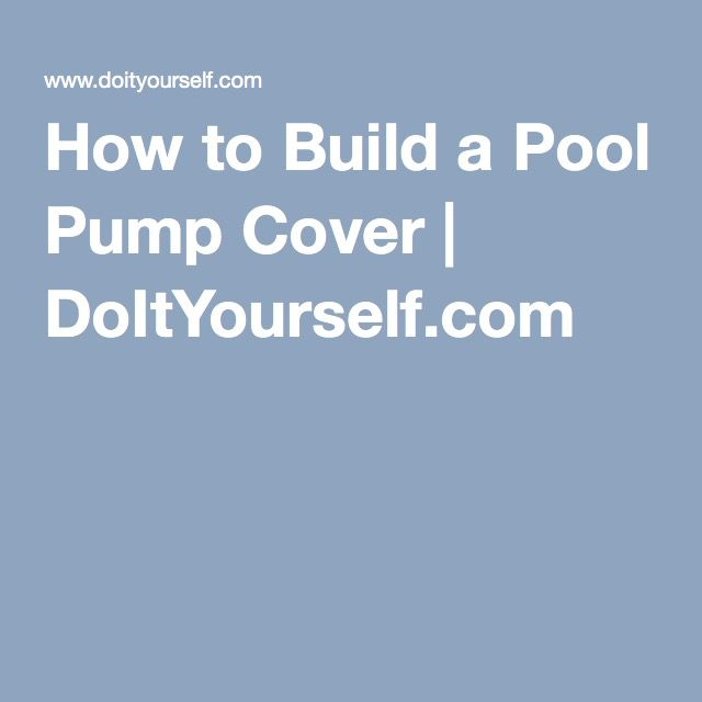 How to build a pool pump cover for How to build an indoor pool