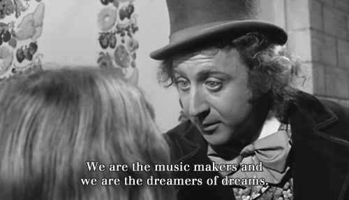 Image result for willy wonka we are the dreamers