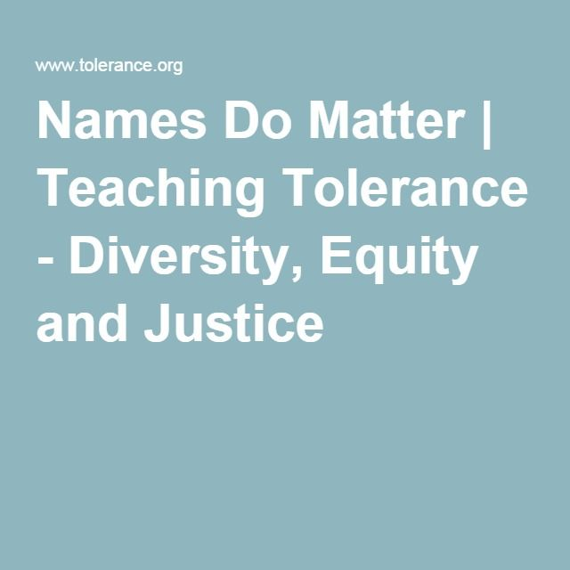 Names Do Matter | Teaching Tolerance - Diversity, Equity and Justice