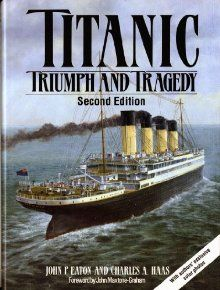 1912, Titanic disaster: John P. Eaton and Charles A. Haas, Titanic: Triumph and Tragedy (Norton, 1995).
