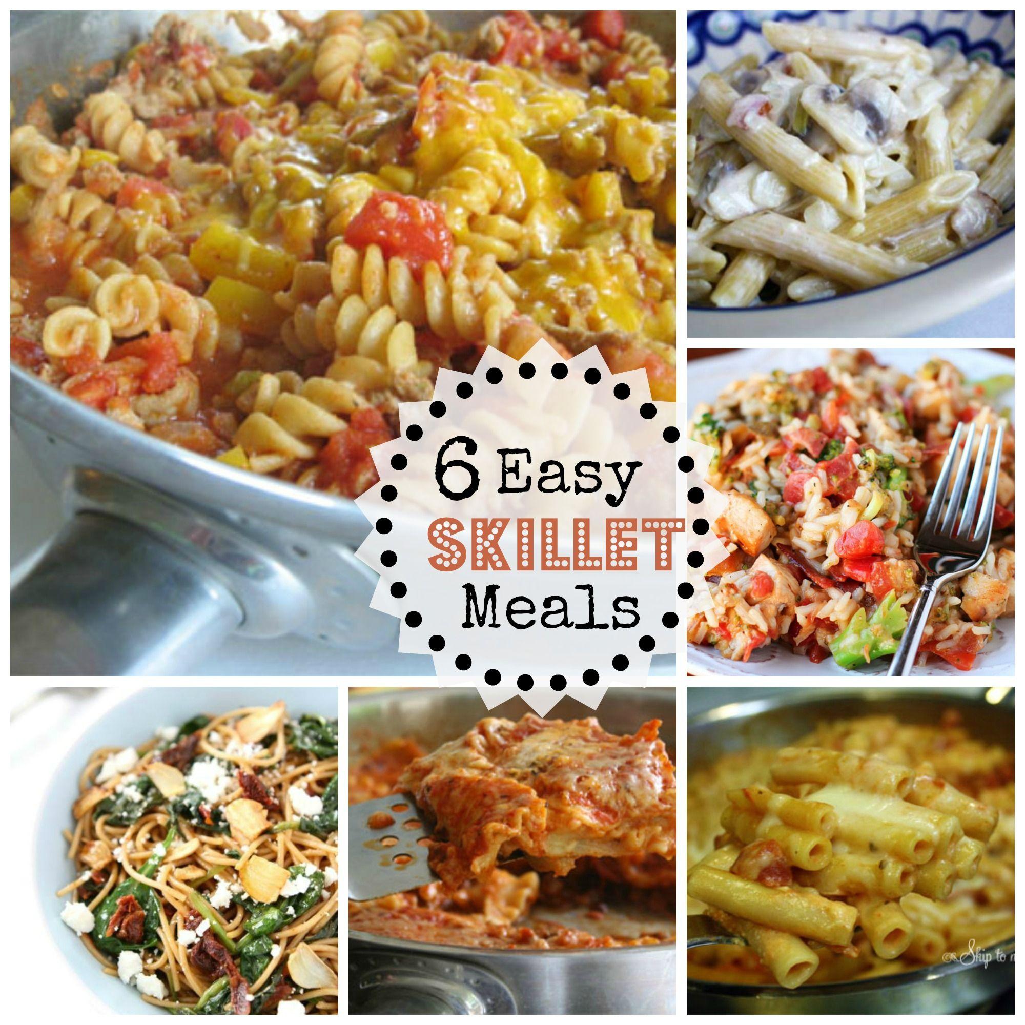 6 easy skillet dinners dinner recipes pinterest skillet meals