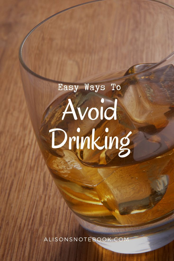How to not drink tips on easy ways to avoid drinking