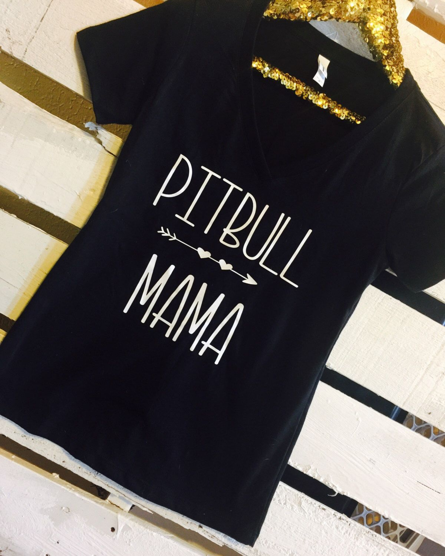 A personal favorite from my Etsy shop https://www.etsy.com/listing/490209602/pitbull-mama-pitbull-mom-shirt-pitbull