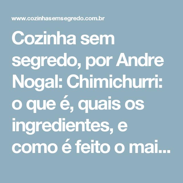 Cozinha sem segredo, por Andre Nogal: Chimichurri: o que é, quais os ingredientes, e como é feito o mais famoso tempero argentino