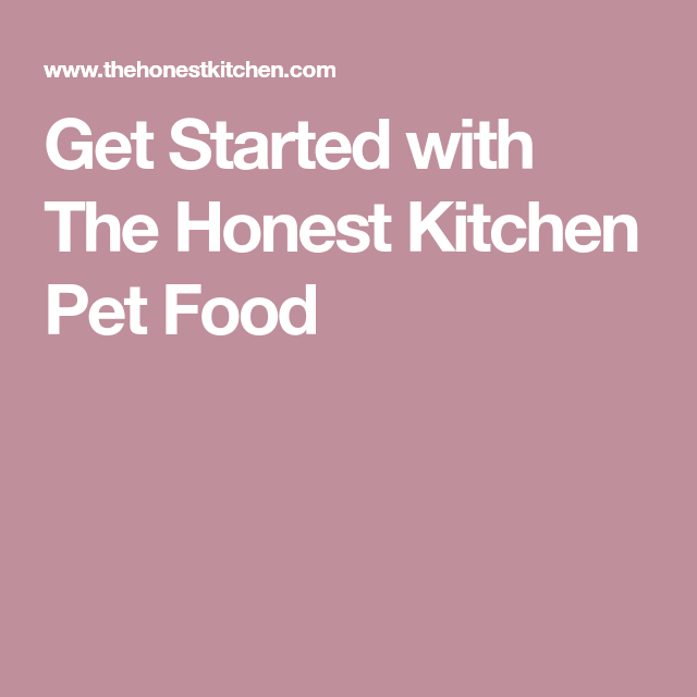 Get Started with The Honest Kitchen Pet Food