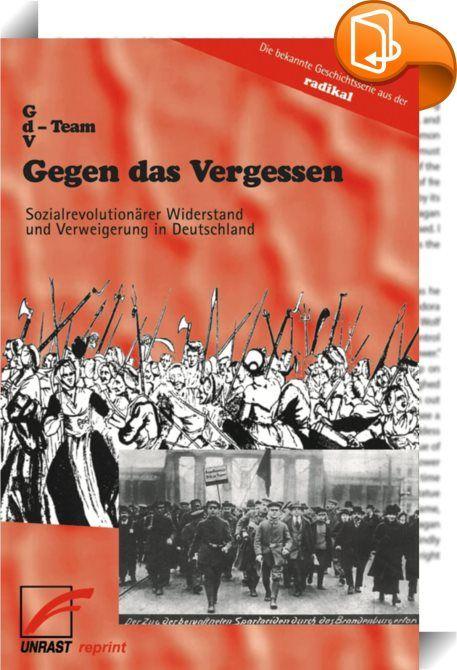 Gegen das Vergessen    ::  Gegen das Vergessen erschien als 11-teilige Geschichtsserie in der linksradikalen Zeitschrift 'radikal', mit dem Anspruch, den historischen Widerstand gegen die herrschenden Verhältnisse umfassend darzustellen und ihn so vor dem Vergessen zu bewahren. Von den Anfängen der Arbeiterbewegung über den Widerstand gegen den Nationalsozialismus bis hin zu den oppositionellen Bestrebungen in der DDR wird die deutsche Gegengeschichte in den ersten 8 Teilen aus linksra...