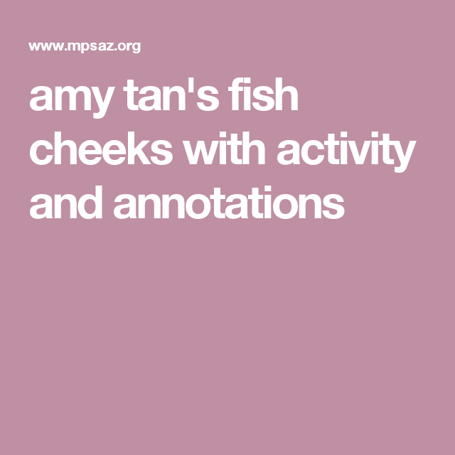 amy tan's fish cheeks with activity and annotations | Amy ...