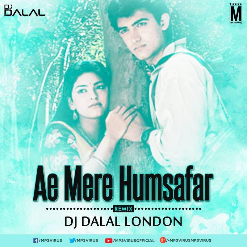 Ae Mere Humsafar Remix Dj Dalal London Latest Song Remix Dj London