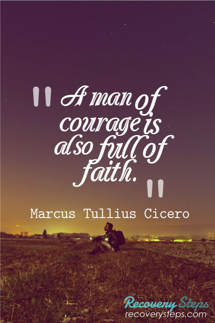 Inspirational Quotes For Men Inspirational Quotesa Man Of Courage Is Also Full Of Faith
