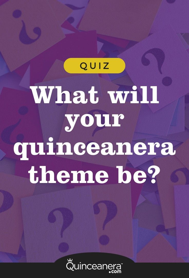 Quiz What Will Your Quinceanera Theme Be