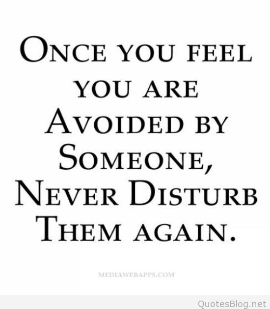 being avoided by someone quote quotes pinterest thoughts