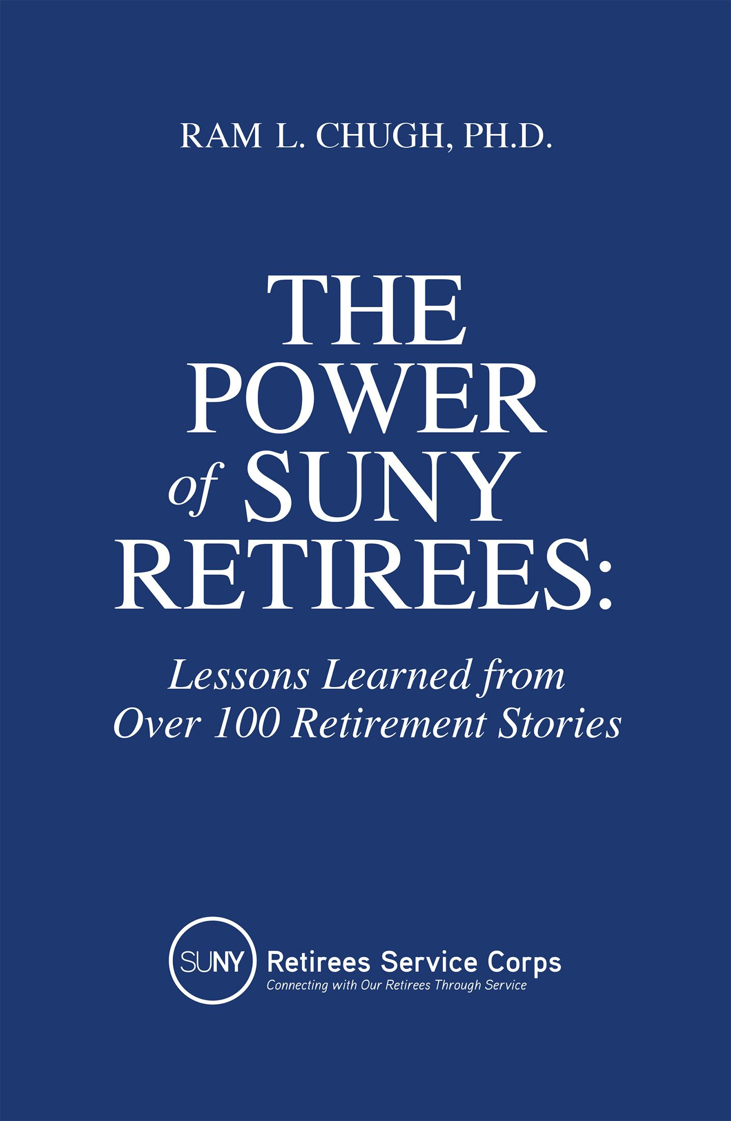 The Primary Goal Of The The Power Of Suny Retirees Lessons From Over 100 Retirement Stories Was To Find Out How Suny Retiree Lessons Learned Lesson Learning