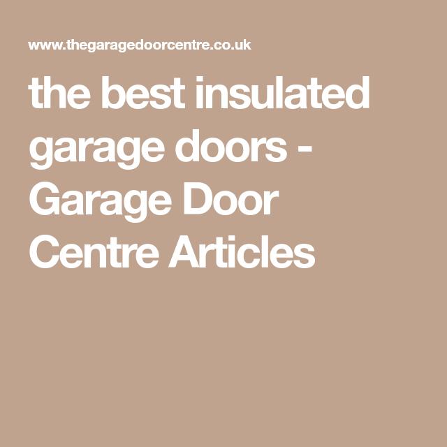 The Best Insulated Garage Doors