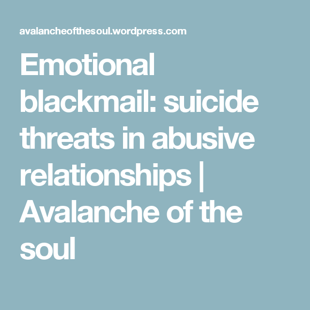 Emotional blackmail in relationships
