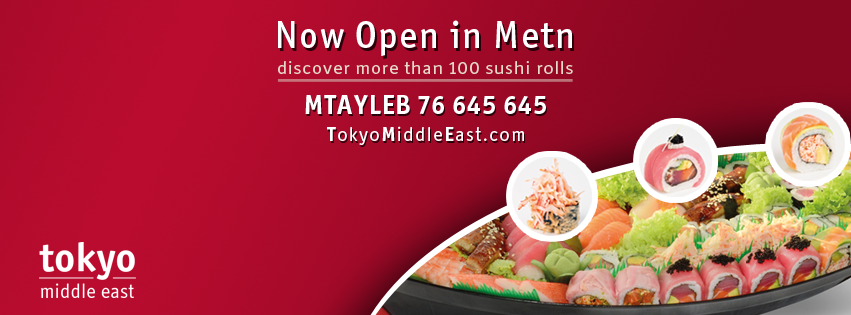 Tokyo Middle East New Branch Now Open In Mtayleb Metn Lebanon Sushi