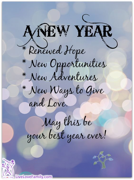 A New Year Renewed Hope New Opportunities New Adventures New Ways To Give And Love May New Year Wishes Quotes Happy New Year Quotes Quotes About New Year