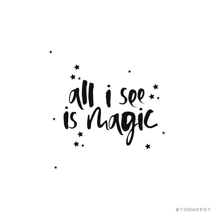 all i see is magic, beautiful quote, paint brush style
