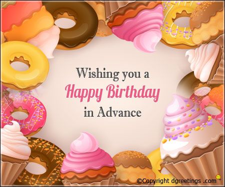 send birthday wishes to your loved one in advance through this card happy birthday text
