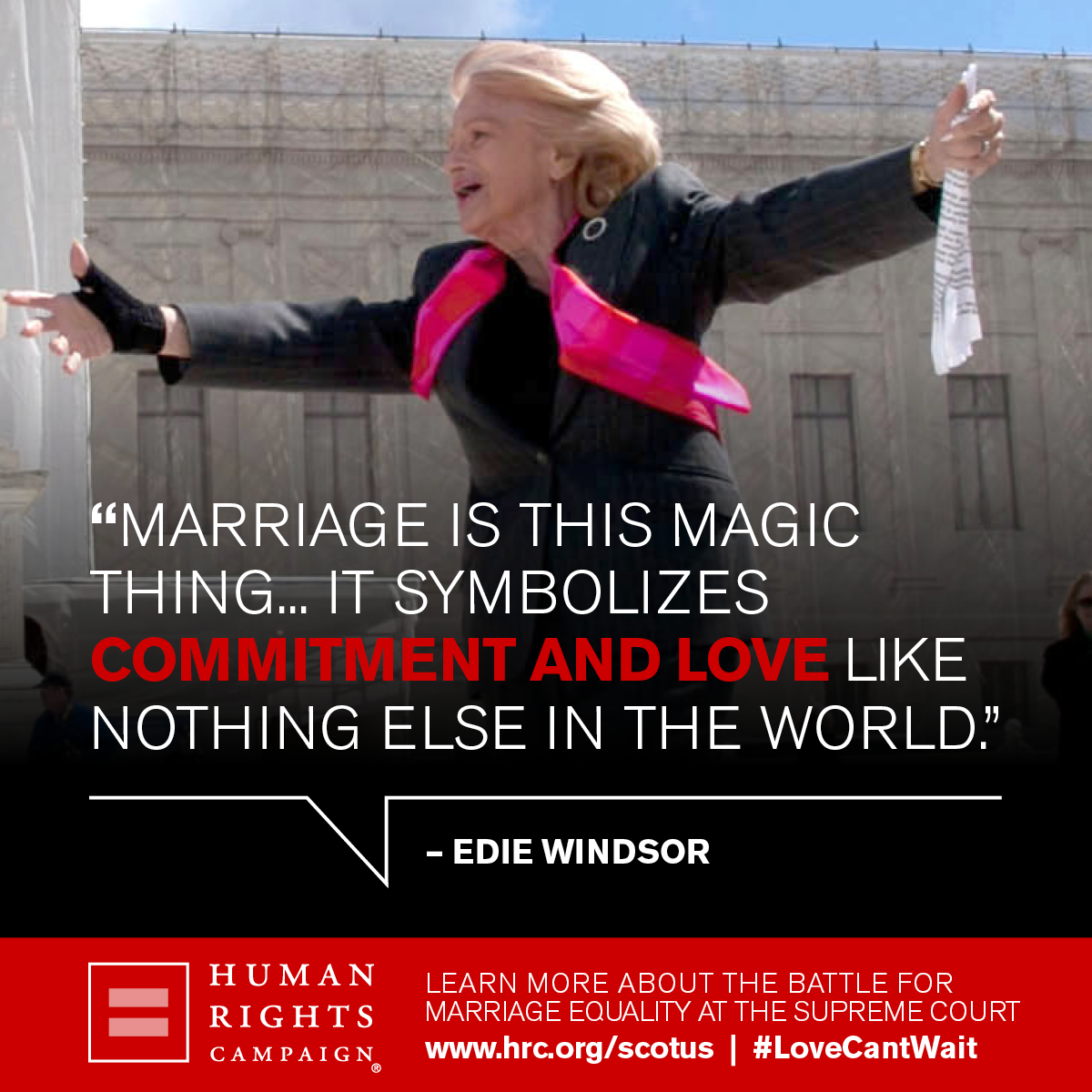Marriage Is This Magic Thing It Symbolizes Commitment And Love Like Nothing Else In The World Edie Windso Edie Windsor Marriage Equality Find Someone Who
