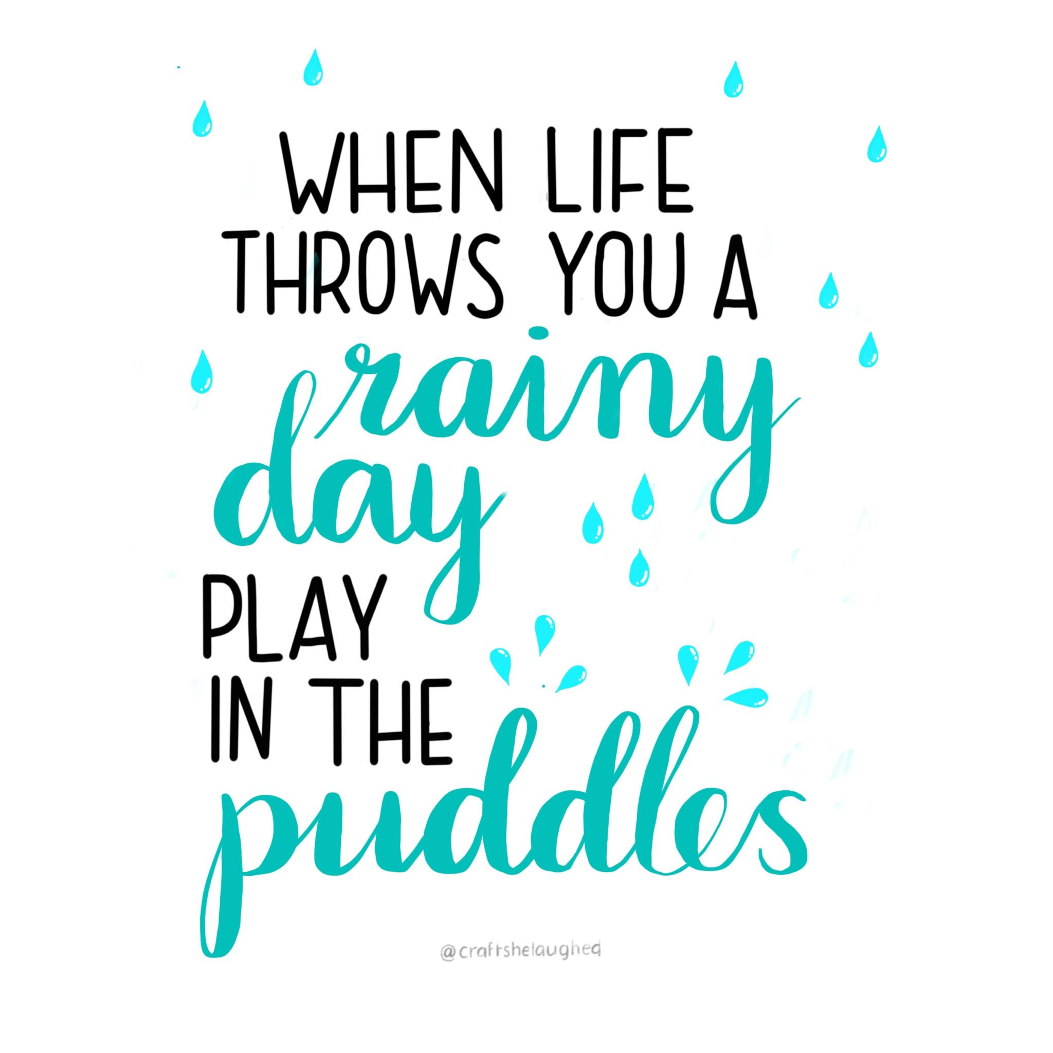 When Life Throws You A Rainy Day Play In The Puddles Winnie The Pooh Rainy Day Quotes Nature Quotes Quotes And Notes