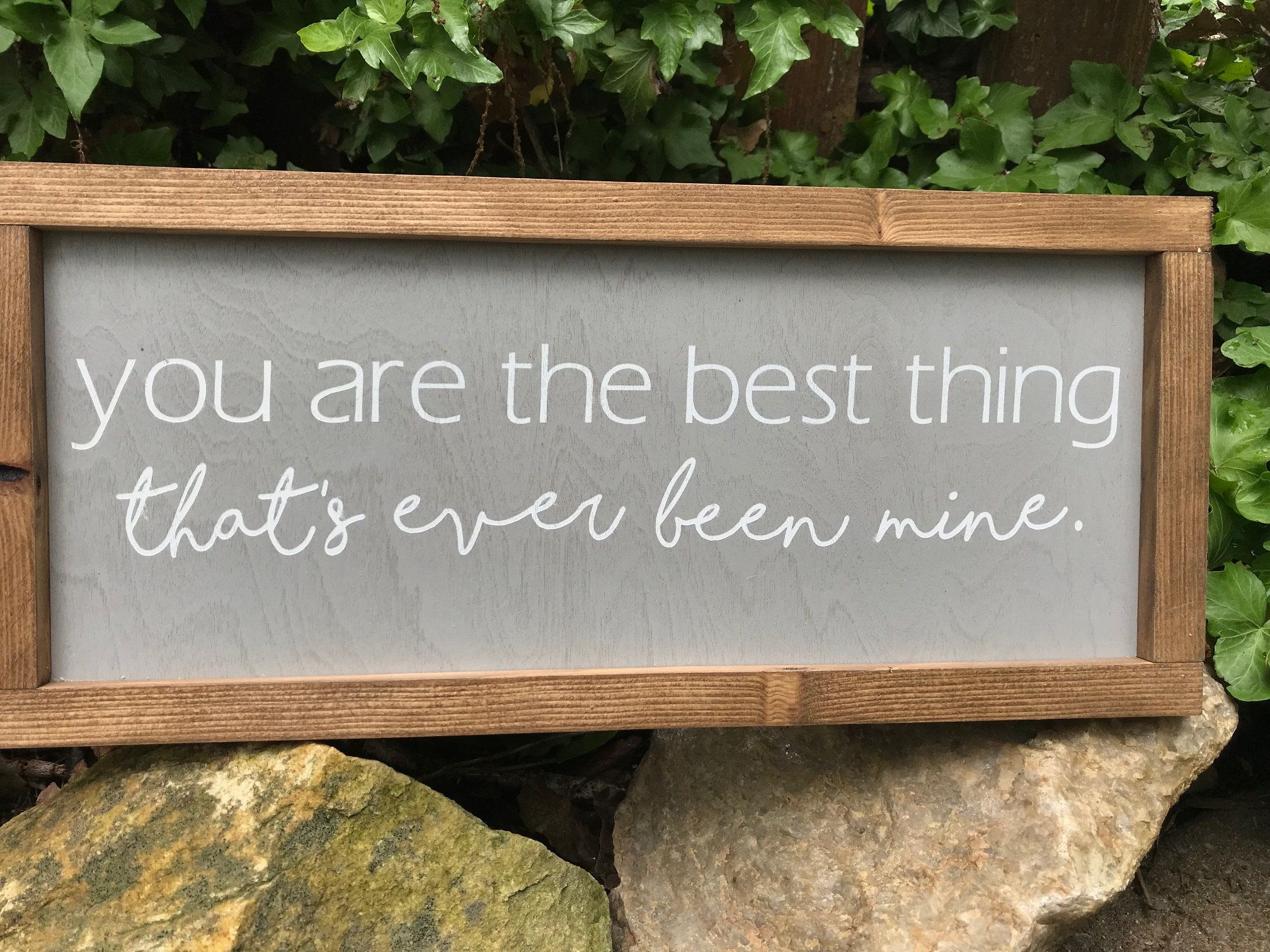 Framed Wood Sign You Are The Best Thing That S Ever Been Mine Wooden Farmhouse Style Grey Wood Sign Gray Wooden S Grey Wood Sign Wood Frame Sign Wood Signs