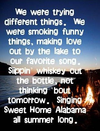 All summer long by kid rock sampled lynyrd skynyrd's sweet home alabama. The Sound Of Feelings Kid Rock Lyrics Sweet Home Alabama Lyrics Lyrics To Live By