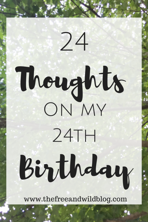 24 Thoughts On My 24th Birthday // | words | 24th birthday