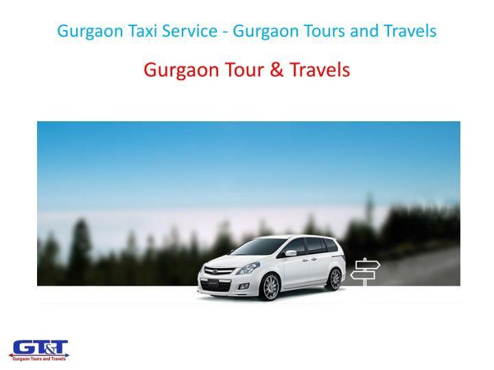 Gurgaon Taxi Service - Gurgaon Tours and Travels | Gurgaon