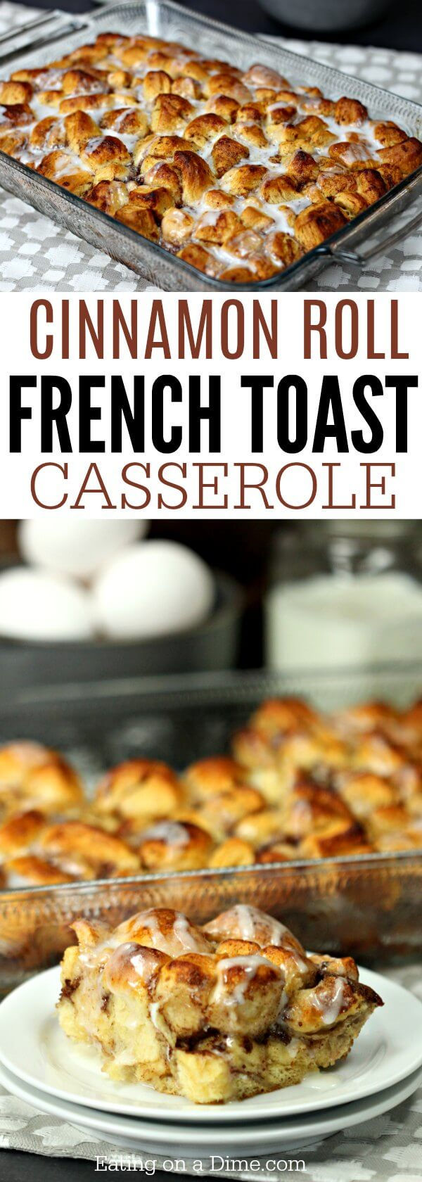 Cinnamon Roll French Toast Casserole Recipe - Cinnamon Roll Casserole #frenchtoastrollups