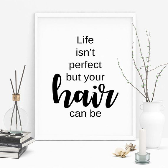 Hair Salon Wall Art Decor, Digital Download Hair Quotes Posters, Life Isn't Perfect But Your Hair Can Be, Hair Stylist Printable Quote, JPG