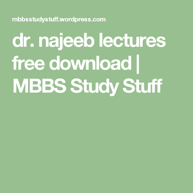 dr  najeeb lectures free download | MBBS Study Stuff