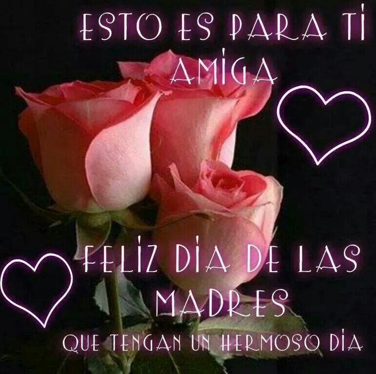 Dia De Las Madres With Images Mothers Day Images Happy