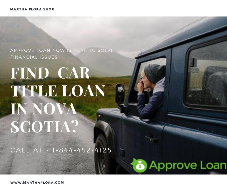 Find Car Title Loan in Nova Scotia? Car title, Loan, Bad