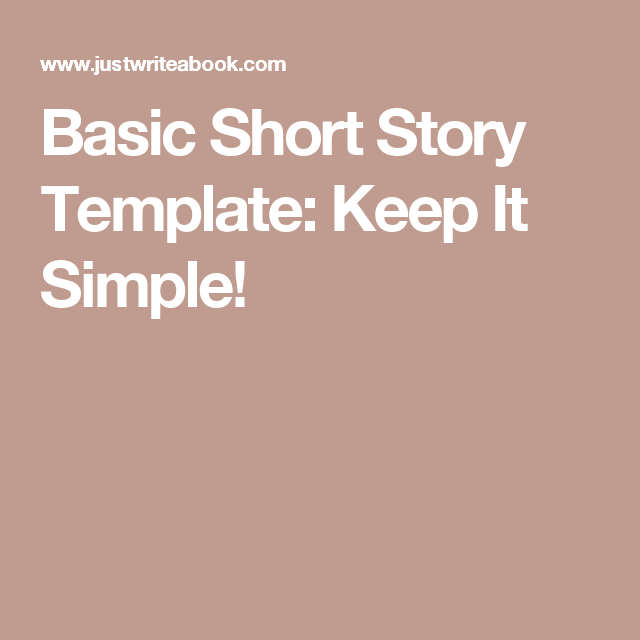 basic short story template  keep it simple