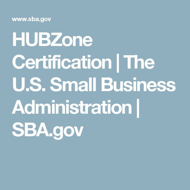 HUBZone Certification | The U.S. Small Business Administration | SBA ...