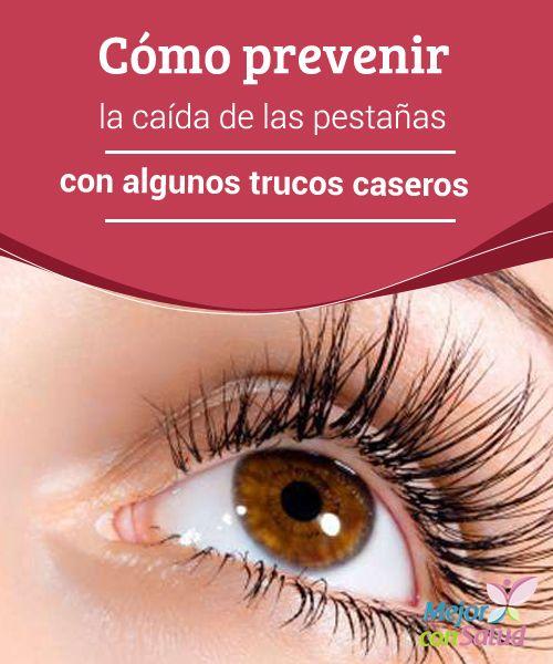 Cómo Prevenir La Caída De Las Pestañas Con Algunos Trucos Caseros Mejor Con Salud Eyebrow Makeup Eye Makeup Daily Makeup