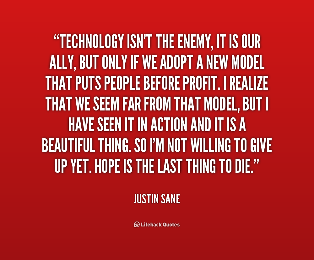 quote-Justin-Sane-technology-isnt-the-enemy-it-is-our-1-164926.png ...