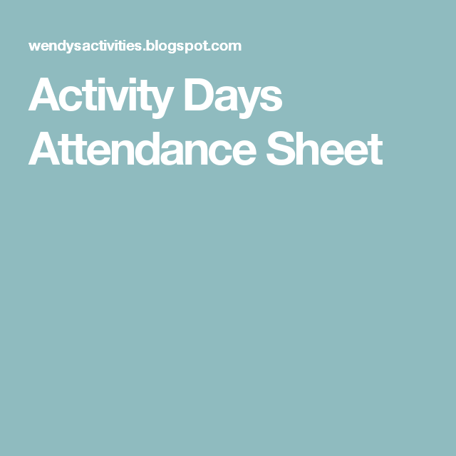 Activity Days Attendance Sheet  Activity Day Girls