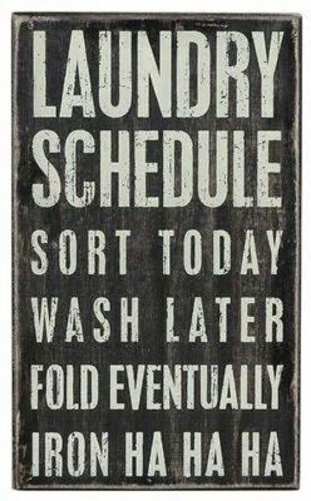 Laundry A Soap Opera Islaundryonlyawomansjob Laundry Schedule