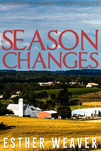 Season Changes Amish Romance Amish Summer Romance Seri