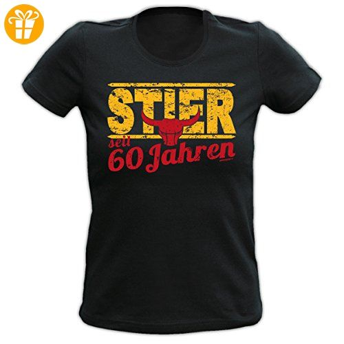 Geburtstag Girlie Shirt -- STIER seit 60 Jahre -- Ein colles, witziges Fun