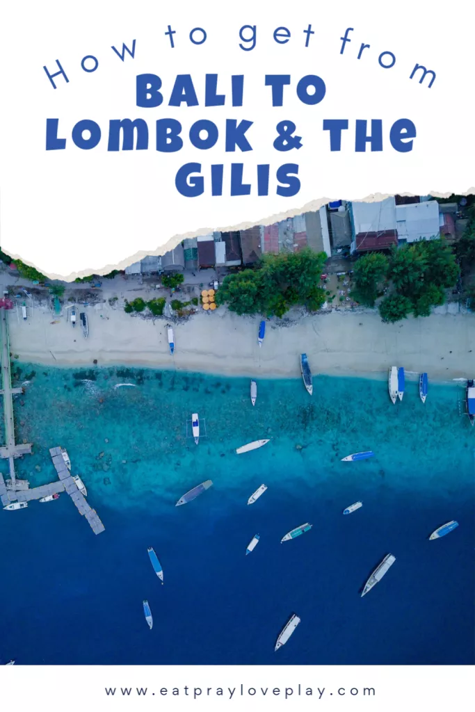 How To Get From Bali To Lombok And The Gili Islands - eat pray love play