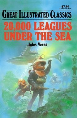 20 000 Leagues Under The Sea Great Illustrated Classics Jules Verne Leagues Under The Sea Jules Verne Under The Sea